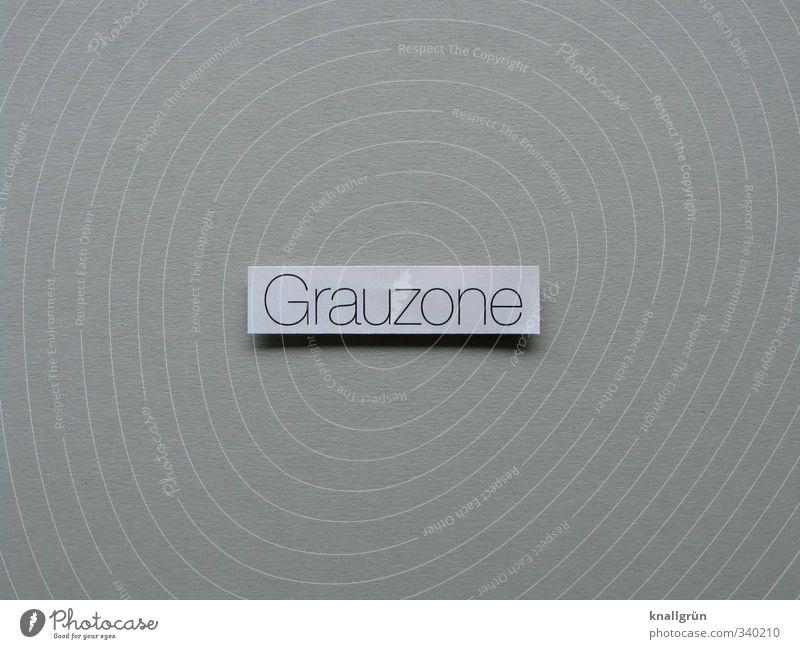 Grauzone Gefühle grau Stimmung Schilder & Markierungen Kommunizieren Schriftzeichen eckig seriös ungesetzlich Grenzgebiet