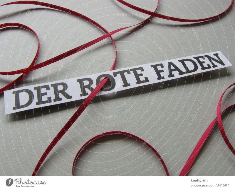 DER ROTE FADEN Schnur Schriftzeichen Schilder & Markierungen Kommunizieren Klischee grau rot Gefühle Stimmung Vertrauen Sicherheit Verlässlichkeit Hoffnung