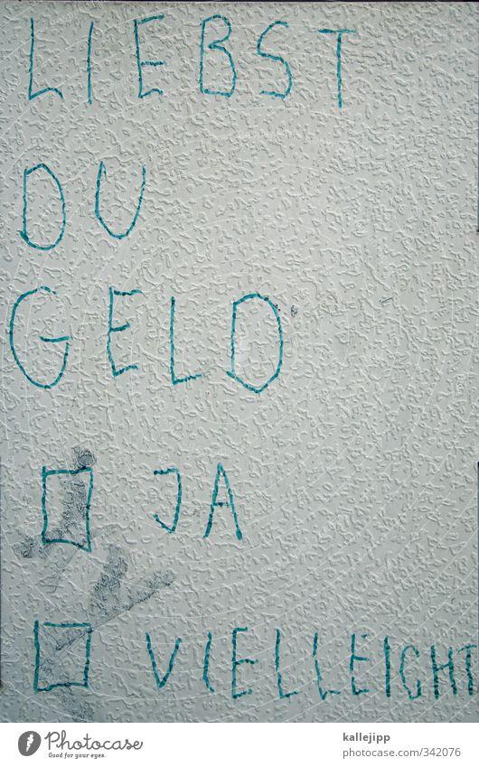 die dagobert-frage Graffiti Liebe Geld Zeichen Geldinstitut Reichtum Meinung Kasten Wirtschaft Fragen Kapitalwirtschaft Krise Börse Formular finanziell Umfrage