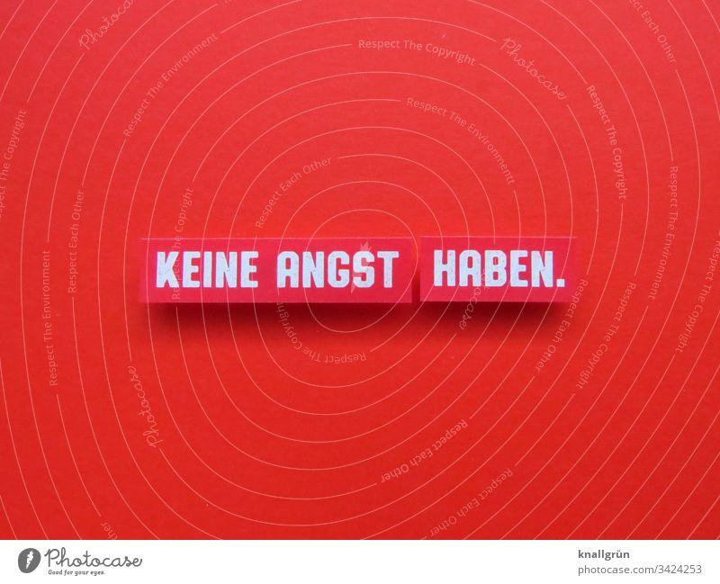 Keine Angst haben Kommunikation Kommunizieren Wort Buchstaben Schriftzeichen Typographie Text ausgeschnitten Printmedien Zeitschrift Gesellschaft (Soziologie)