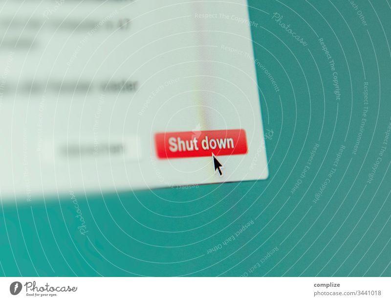 Shut down Computer Screen Button shut down Internet Seite Website Corona-Virus Krise Knopf Cursor runterfahren aus Ende Wirtschaft geschäft isolation