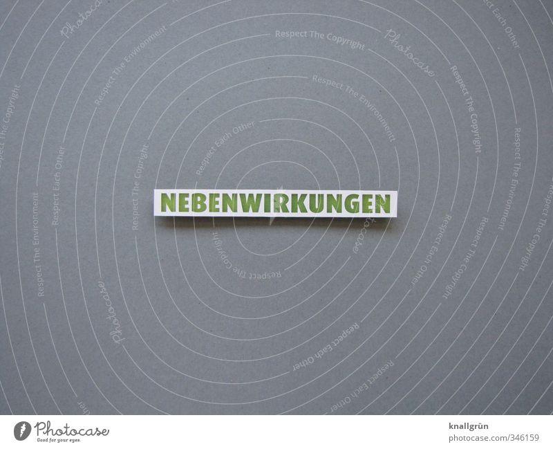 NEBENWIRKUNGEN grün Gefühle grau Schilder & Markierungen Perspektive Schriftzeichen Kommunizieren Krankheit Sorge Reaktionen u. Effekte ungebeten