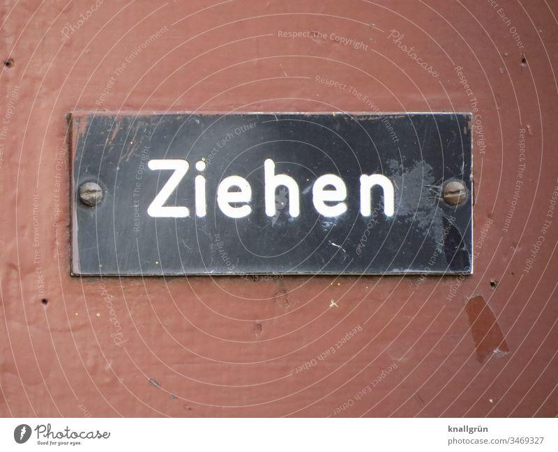 Ziehen ziehen Schilder & Markierungen Hinweisschild Kommunizieren Buchstaben Wort Typographie Kommunikation Text Sprache Schriftzeichen Lateinisches Alphabet