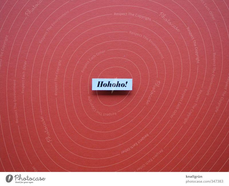 Hohoho! Schriftzeichen Schilder & Markierungen Kommunizieren eckig rot weiß Gefühle Stimmung Freude Fröhlichkeit Vorfreude Erwartung Weihnachten & Advent