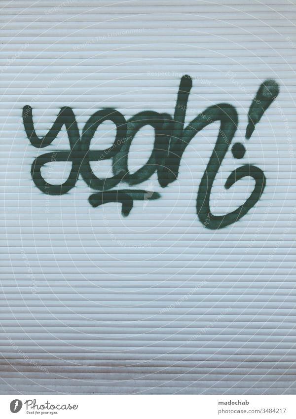 yeah! Graffiti urban style Streetart Jugendkultur Sprühen Kunst sprühen Wand Schriftzeichen Wandmalereien Stadt Typographie Tagger Vandalismus Schmiererei