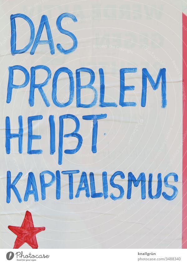 Das Problem heißt Kapitalismus Gesellschaft (Soziologie) Politik & Staat Staatsform Mensch Konsum Kommunizieren Kommunikation Buchstaben Wort Satz Graffiti