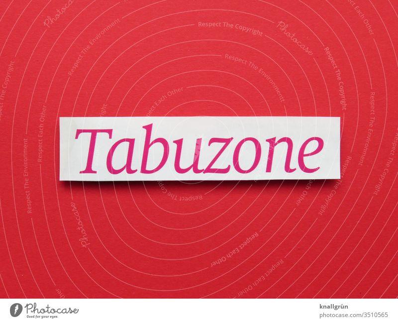 Tabuzone unantastbar Verbote Buchstaben Wort Typographie Schriftzeichen Text Letter Lateinisches Alphabet Sprache Kommunizieren Kommunikation Verständigung