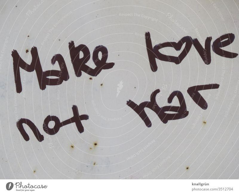 Make love not war make love not war Liebe Graffiti Frieden Wort Buchstaben Satz Text Sprache Typographie Kommunikation Letter Mitteilung Schriftzeichen