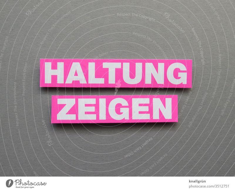 Haltung zeigen Standpunkt Stärke Kommunizieren Wort Buchstaben Satz Kommunikation Sprache Typographie Text Schriftzeichen Lateinisches Alphabet Verständigung