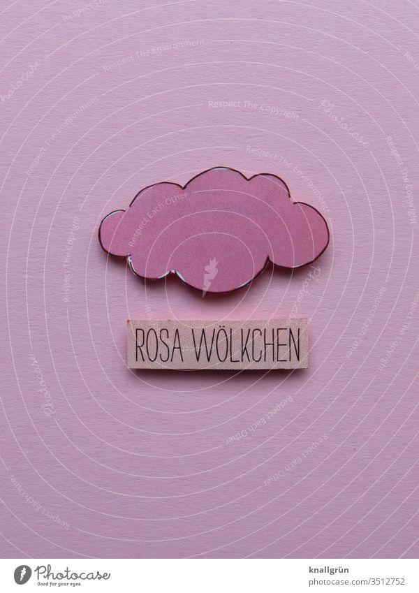 Rosa Wölkchen Wolken rosa Romantik Kreativität gebastelt Farbfoto Liebe Gefühle Verliebtheit Glück Buchstaben Wort Satz Schriftzeichen Typographie Text