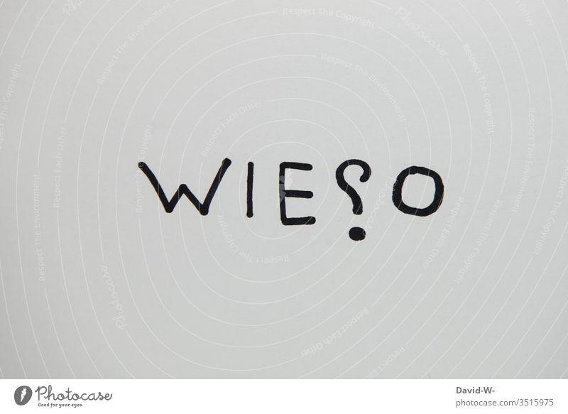 Wieso? Wort kreativ kreativität darstellung wortspiel wortbild Fragezeichen fragend antwort Blatt Papier Fragen Kreativität Wortspiel Kunst Schriftzeichen