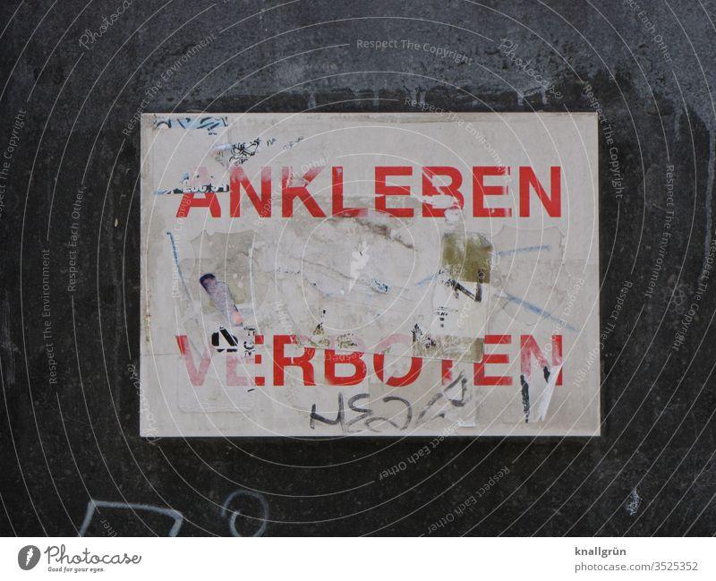 """Rechteckiges Schild mit teilweise überklebter Aufschrift """"Ankleben verboten"""" Schilder & Markierungen Verbote Kommunizieren Hinweisschild Verbotsschild"""