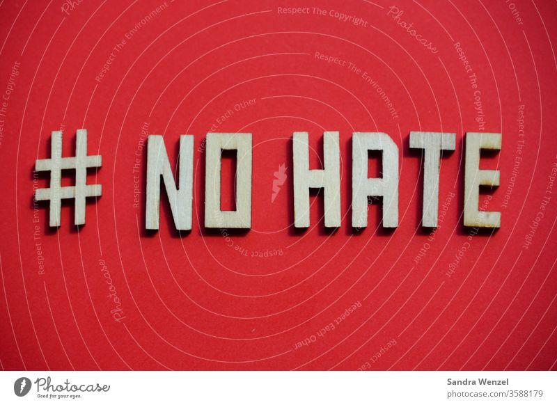No hate Hass Rassismus Politik Menschen Menschenrechte Gleichheit Liebe Krieg Frieden Weltfrieden