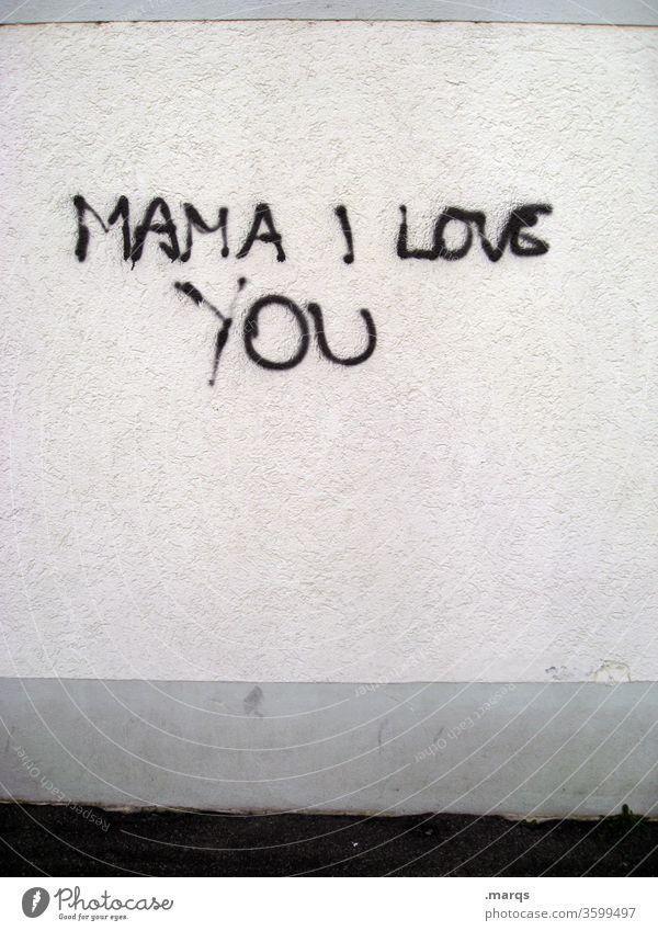 Mama I Love You mama Liebe Muttertag Mutterliebe Dankbarkeit Erziehung Familie Wand Graffiti Typographie