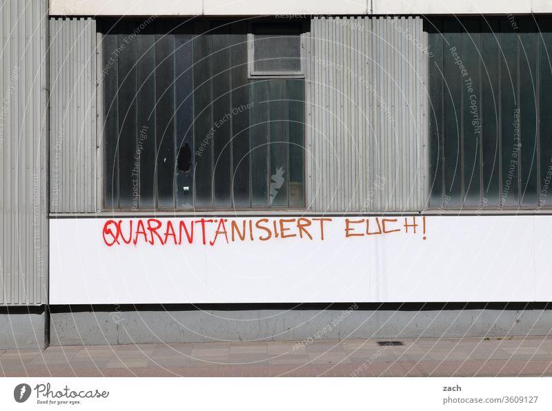 """Schriftzug mit der Aufschrift """"Quarantänisiert Euch!"""" an einer Industriefassade coronavirus Corona-Virus Coronavirus Krankheit Gesundheit Pandemie COVID"""