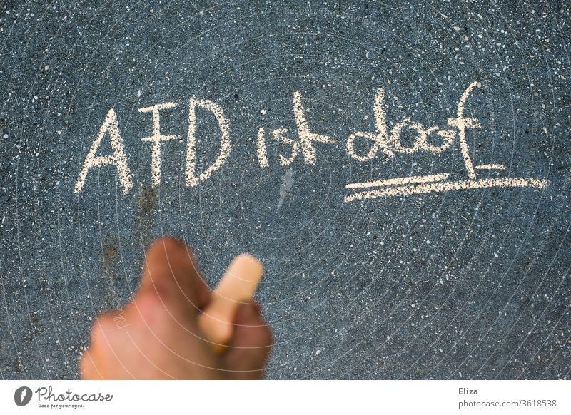 AFD ist doof. Gegen Rechts. Afd Kritik Kreide Kreidezeichnung kreidemalerei Straßenmalkreide Politik rechts Partei statement wirsindmehr wir sind mehr