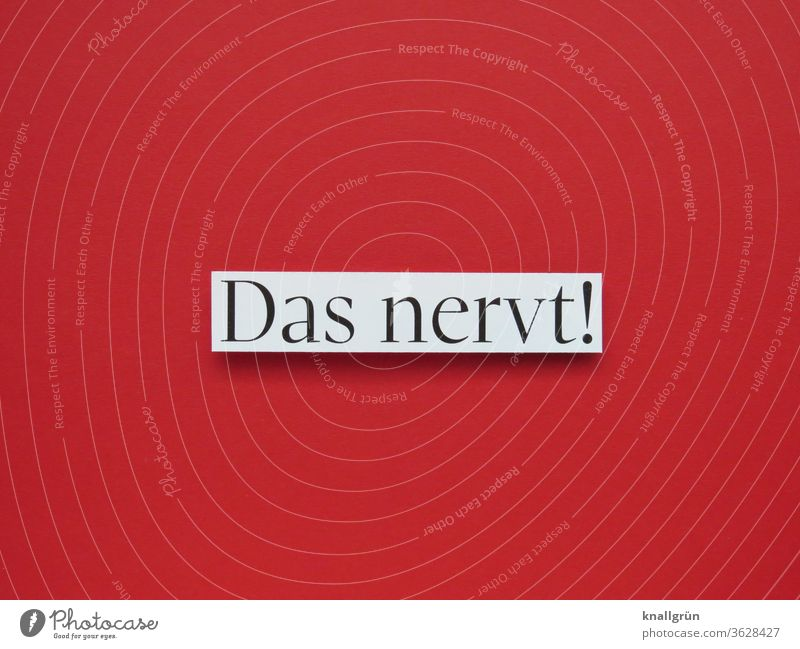 Das nervt! lästig Ärger gereizt nerven Gefühle Aggression Wut Feindseligkeit Buchstaben Wort Satz Letter Schriftzeichen Frustration Studioaufnahme Stimmung
