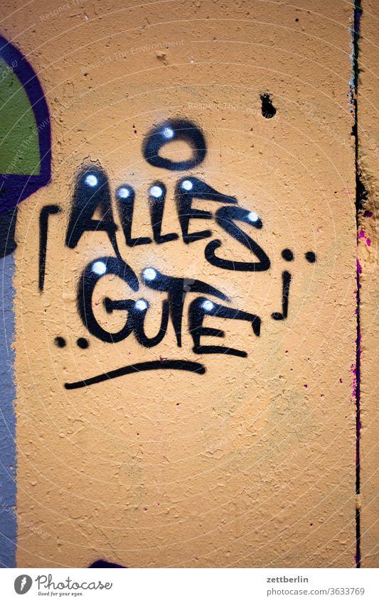 ALLES GUTE alles gute grafitti nachricht schrift wunsch tagg schreiben glückwunsch aufschrift botschaft graffiti grafitto message graffito sprayer gespray