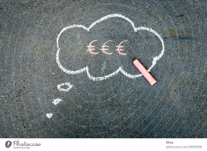 Gedankenblase mit Eurozeichen darin. Finanzen. Geld. Geldsorgen. Finanzierung Kapitalwirtschaft Kredit Erfolg Business Kreide Kreidezeichnung Einkommen
