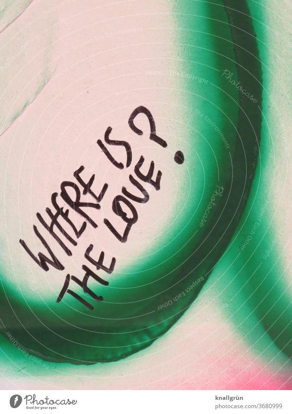 Where is the love? Liebe Gefühle Graffiti Romantik Verliebtheit Außenaufnahme Fragezeichen Wand Mauer Farbfoto Menschenleer Schriftzeichen Tag Nahaufnahme