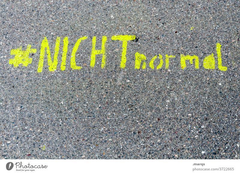 #nicht normal Politik & Staat Gesellschaft (Soziologie) Schriftzeichen gelb Asphalt Normalität Vogelperspektive