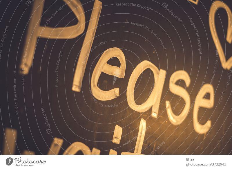 Please Bitte please geschrieben bitten Tafel schwarz Text Wort Schrift Mitteilung Kommunikation Kommunizieren Höflichkeit englisch