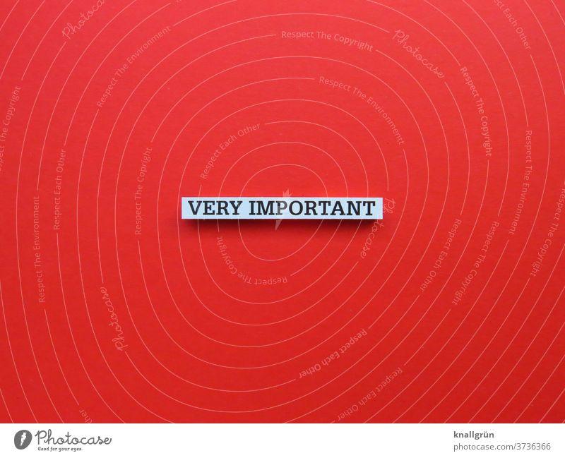 Very important wichtig Englisch Entscheidung very important Erwartung Buchstaben Wort Satz Letter Sprache Text Typographie Lateinisches Alphabet Schriftzeichen
