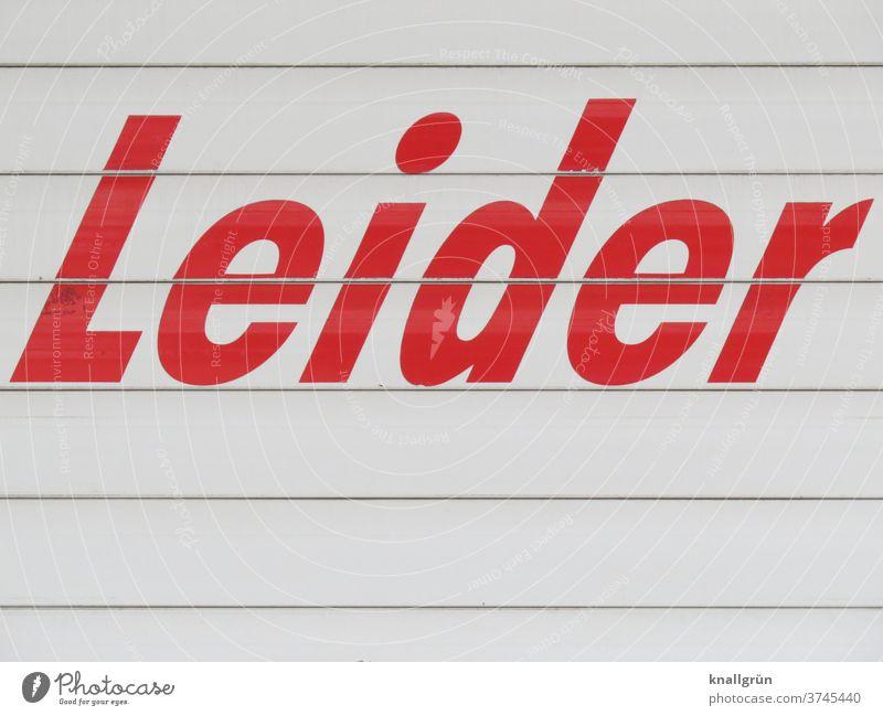 Leider leider abweisend Enttäuschung Gefühle ablehnen Absage Stimmung Rollo Rolladen Linien Farbfoto weiß rot Buchstaben Wort Satz Letter Lateinisches Alphabet