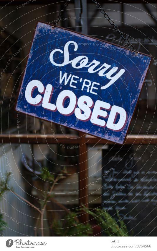 Hinweisschild, einer geschlossenen Gaststätte, auf Englisch. Geschlossenheit schließen schließung Zu close closed sorry Entschuldigung Schilder & Markierungen