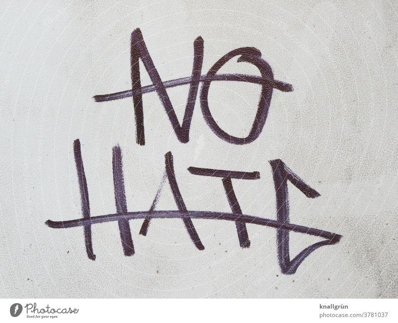 NO HATE Mensch Graffiti Gefühle Hass Liebe Frustration Feindseligkeit Aggression Wut Ärger Gewalt gereizt Rache Verbitterung bedrohlich Stimmung Außenaufnahme