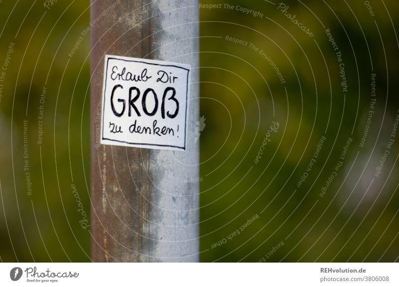 Sticker - Erlaub dir groß zu denken Botschaft eckig Zitat Spruch Hinweis Sprache Schriftzeichen Verständigung Hinweisschild Kommunizieren Mitteilung