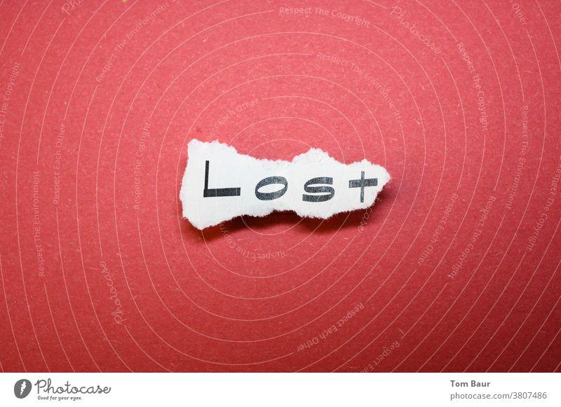 Lost - Jugendwort des Jahres 2020 Wort Typographie Buchstaben Menschenleer Text Schriftzeichen Zeitung Collage Symbole & Metaphern Gesellschaft (Soziologie)