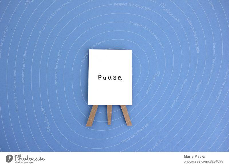 Pausenschild Schilder & Markierungen Hinweisschild Menschenleer geschlossen Urlaub Aufsteller Illustration Papierschnitt handgemacht Wort Semesterferien
