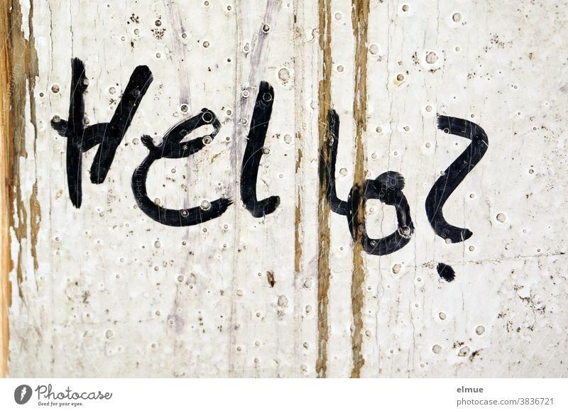 """""""Hello?"""" steht in schwarzer Handschrift auf weiß lackiertem Holz geschrieben Hallo Kontaktsuche Schrift Frage Schriftzeichen Zeichen Kommunizieren Buchstaben"""