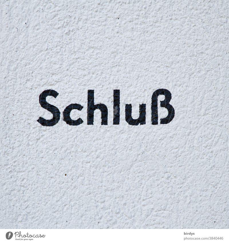Schluß . Wort, Begriff, Aufforderung, Feststellung, Schrift auf einer verpuzten Fläche Ende Beendigung Forderung alte rechtschreibung Buchstaben Typographie
