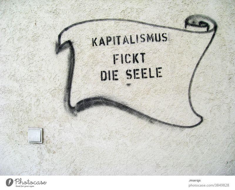 Kapitalismus und so Kapitalwirtschaft Kritik Geld Graffiti Krise Schriftzeichen Kommunizieren Niedriglohn Finanzkrise Bankenkrise Protest Kommunikation Wand
