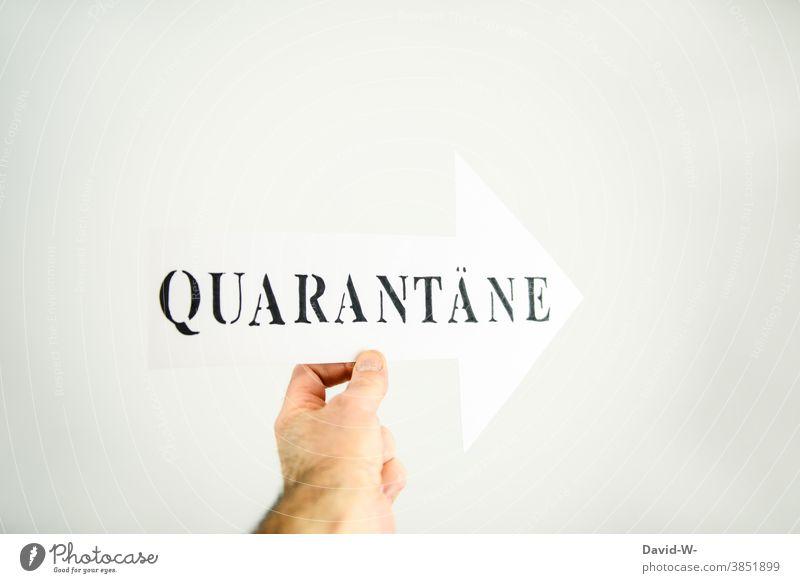 Quarantäne - Corona - Pfeil mit anordnung coronavirus Coronavirus Pandemie infiziert Virus Gesundheit Ansteckend Schild Krankheit Infektionsgefahr Prävention
