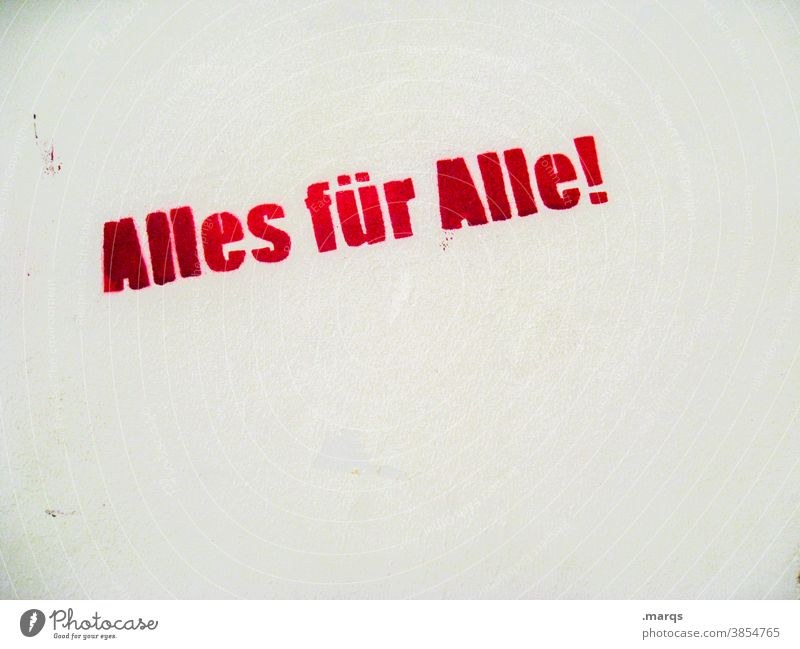 Alles für Alle! Güte Optimismus Kapitalismus Sozialstaat Sozialismus Graffiti Kritik alles für alle rot weiß Freisteller Schriftzeichen Kommunizieren