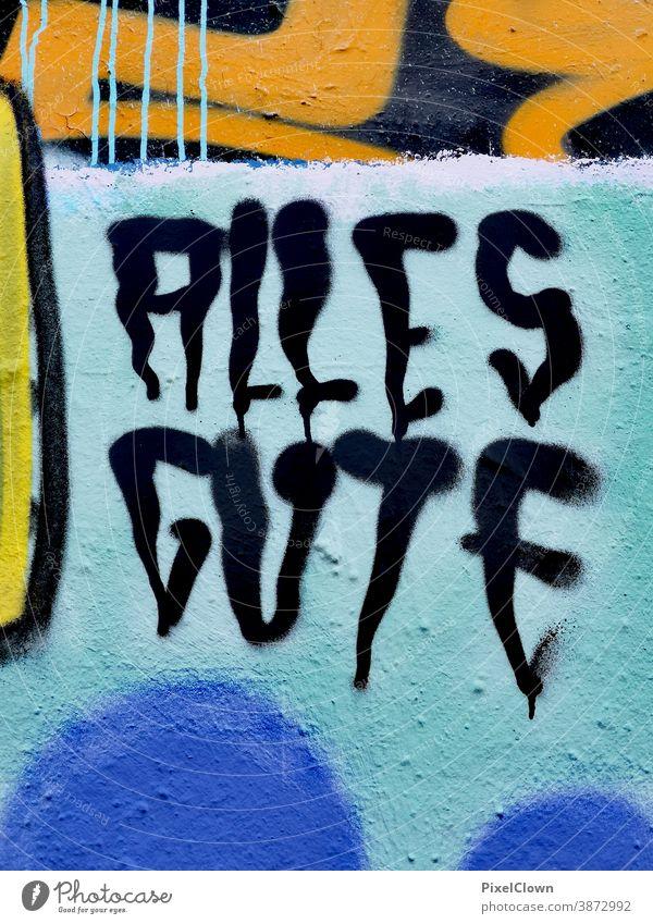 Alles Gute, Graffitispruch Wand Schriftzeichen Außenaufnahme Buchstaben Zeichen Schriftzug Gebäude Wandmalerei, Alles Gute