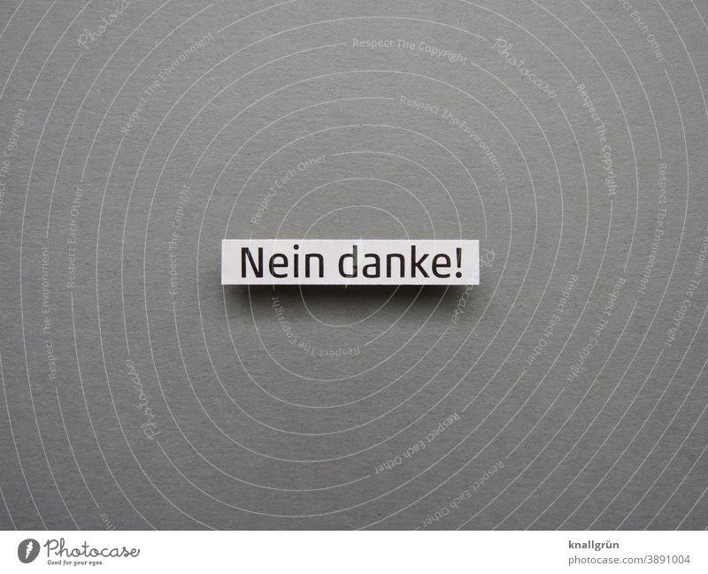 Nein danke! nein Ablehnung Mut Charakter Gefühle Courage Buchstaben Wort Satz Text Schriftzeichen Letter Typographie Lateinisches Alphabet Sprache Mitteilung