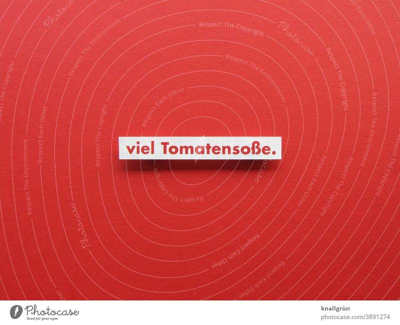 Viel Tomatensoße. Ernährung rot Gemüse Farbfoto Lebensmittel Vegetarische Ernährung Bioprodukte lecker Gesunde Ernährung Appetit & Hunger Mittagessen Tomatenrot