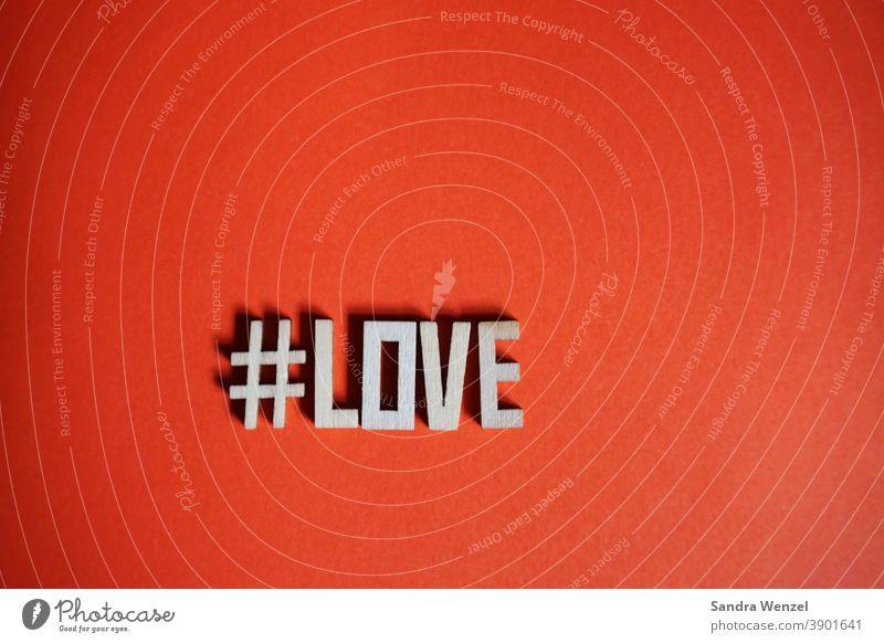 """Das Wort """"LOVE"""" in Buchstaben mit Hashtag # Liebe geliiebt Valentinstag Amor Techtelmechtel wahre Liebe Liebende Sex Partnerschaft Leben Fröhlichkeit"""