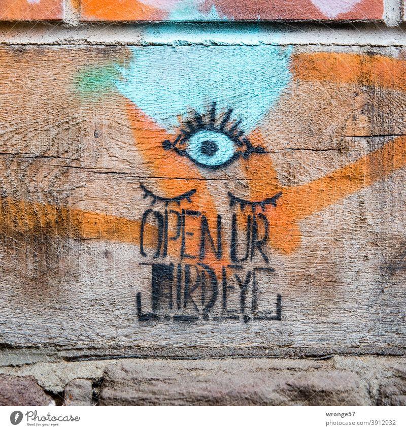Empfehlung | Öffne dein drittes Auge Thementag Graffito Drittes Auge Menschenleer Farbfoto Außenaufnahme Tag Wand Schriftzeichen Graffiti Mauer Jugendkultur