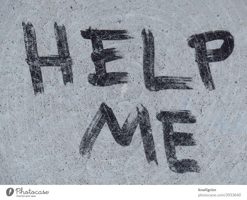 HELP ME Hilfesuchend Graffiti Verzweiflung Angst Hilferuf gefährlich Hilfsbedürftig bedrohlich Panik hilflos Todesangst Außenaufnahme Gefühle Erwartung Stimmung