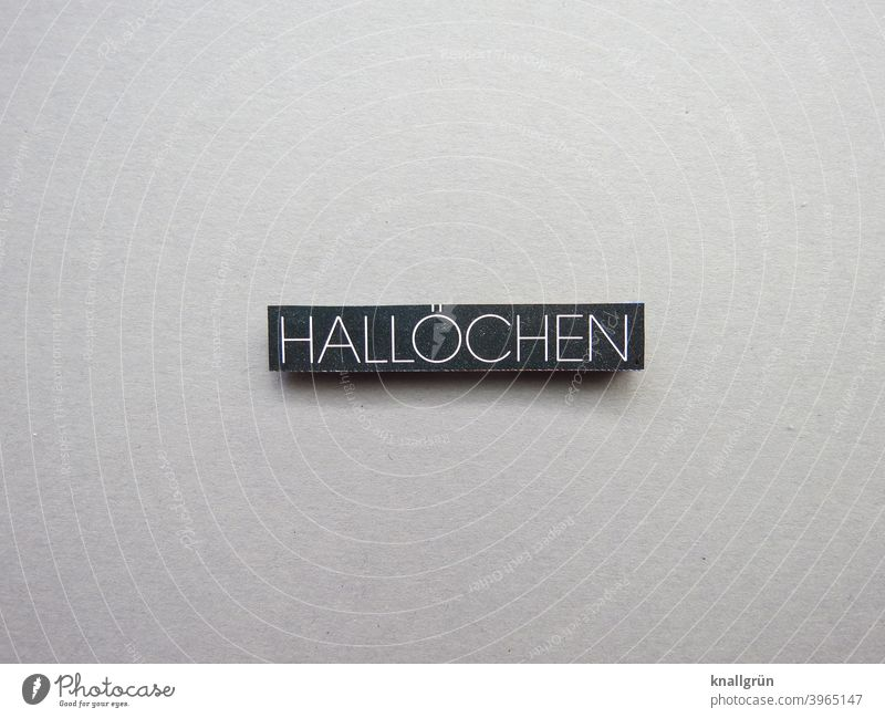 Hallöchen Halloween Kürbis Gruß Kommunizieren Kommunikation Freundlichkeit zuwendung offen reden Begrüßungsworte Gefühle Buchstaben Wort Satz Sprache Text