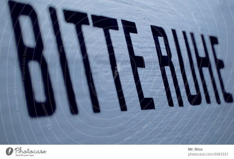 Bitte Ruhe Schriftzeichen Schilder & Markierungen Hinweisschild Druckschrift Konzentration Stille still sein schweigen Psst Erholung Erwartung ruhig Buchstaben