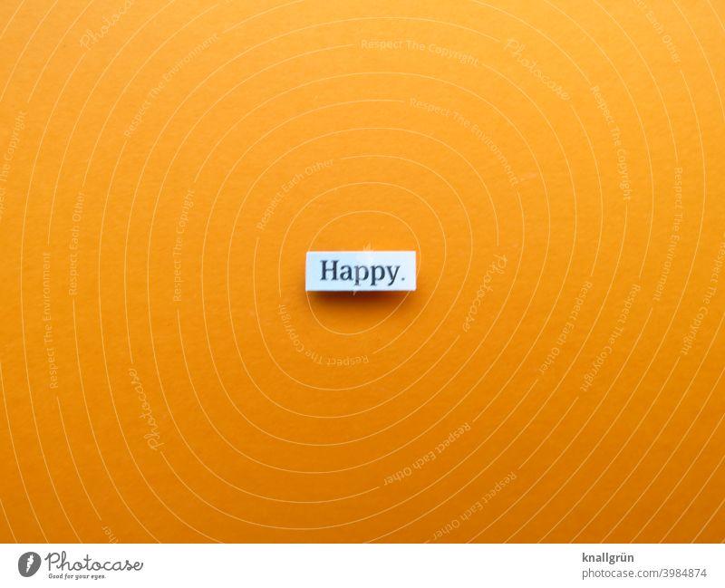 Happy. happy Glück Gefühle Stimmung Freude Fröhlichkeit Zufriedenheit Lebensfreude Begeisterung Optimismus Euphorie Vorfreude überglücklich Erwartung