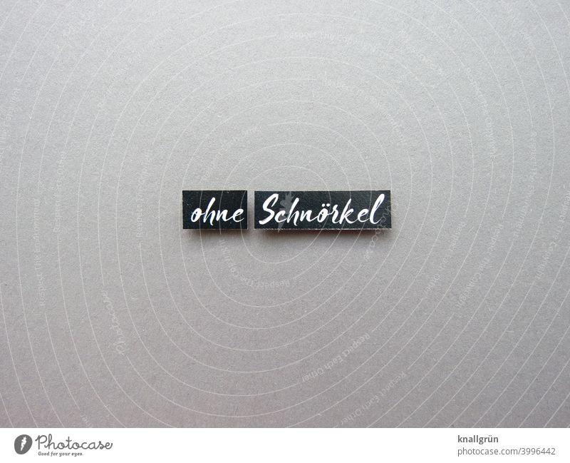 Ohne Schnörkel Design schnörkellos minimalistisch geradlinig pur rein Erwartung Buchstaben Wort Satz Letter Typographie Kommunikation Text Sprache