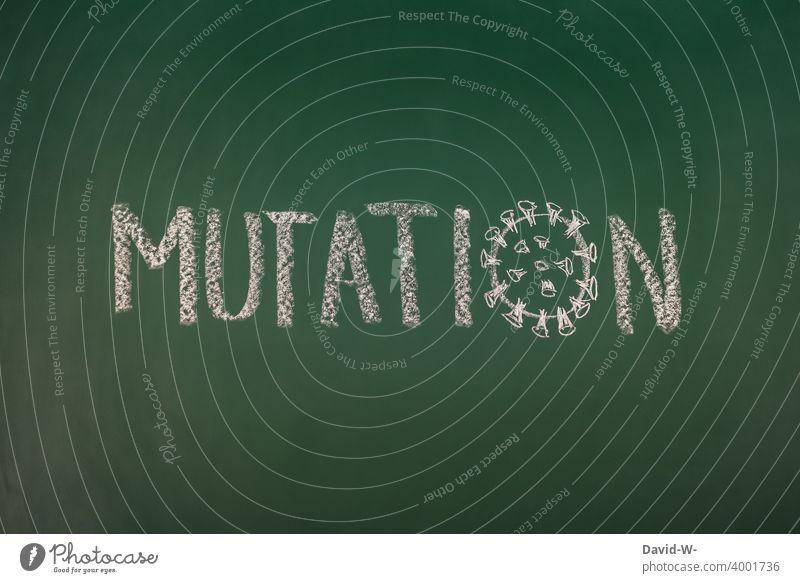 Corona und Mutation coronavirus Virus pandemie Gefahr Angst Quarantäne Corona-Mutation Panik Wort Tafel Kreide