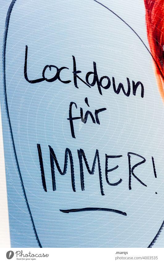 Lockdown für immer! coronavirus Corona Corona-Virus Schriftzeichen ausgangssperre Pandemie shutdown covid-19 Politik & Staat Angst